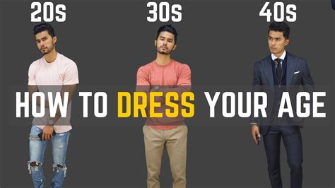 how a 40 year man should dress pics how to dress your age how to dress in your 20s 30s