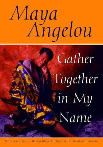 i my name books gather together in my name by angelou reviews