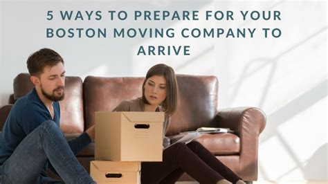 Ten Ways To Prepare For A Move by 5 Ways To Prepare For Your Boston Moving Company To Arrive