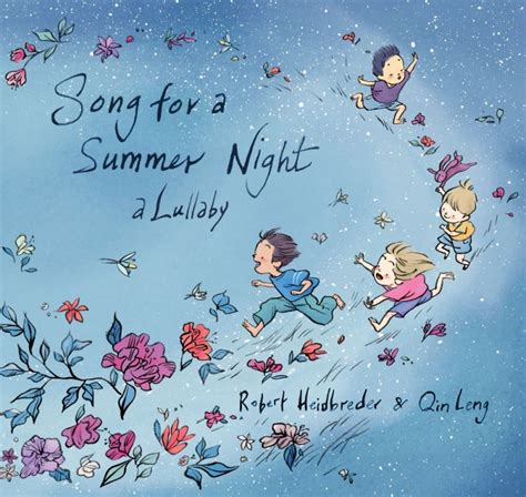 my summer in the illustrated books song for a summer a lullaby by robert heidbreder