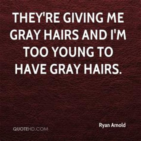 too young to be so grey blended for a low maintenance edward g bulwer lytton age quotes quotehd