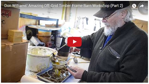 don williams woodworker refining beeswax with don williams workshop tour part 2