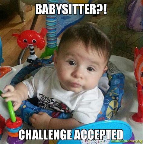 Babysitting Meme - babysitter meme memes