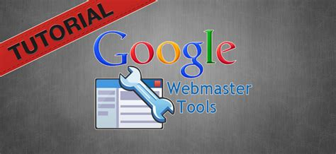 webmaster tools tutorial webmaster tools tutorial tillison consulting