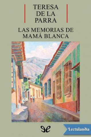 memorias de mam blanca las memorias de mam 225 blanca teresa de la parra descargar epub y pdf gratis lectulandia