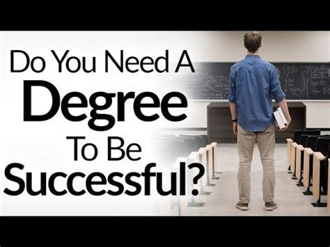 Do You Need A Degree To Do An Mba do you need a degree to succeed 5 reasons college does