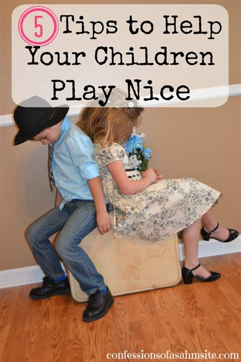 tips to help your children 5 tips to help your children play nice confessions of a sahm site
