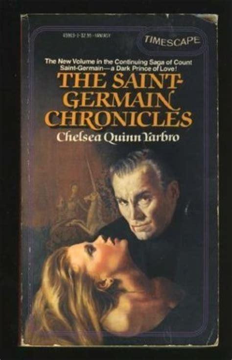 chelsea quinn yarbro the saint germain chronicles by chelsea quinn yarbro