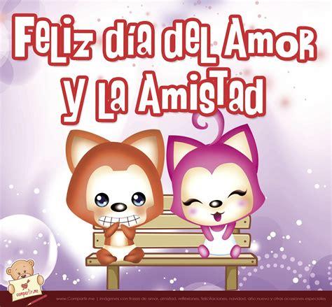 imagenes para amor y amistad 6 im 225 genes de feliz d 237 a del amor y la amistad
