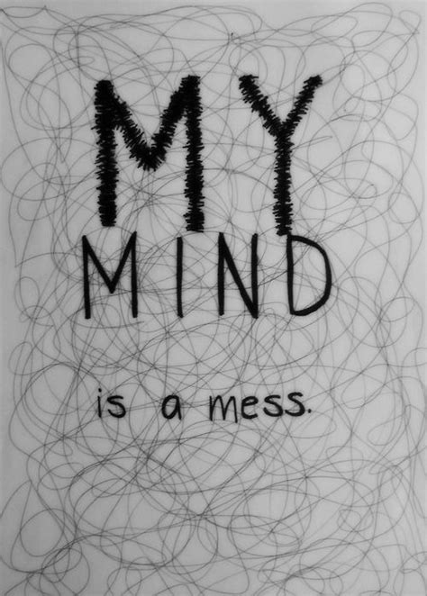 My Mind Is A Mess Pictures, Photos, and Images for