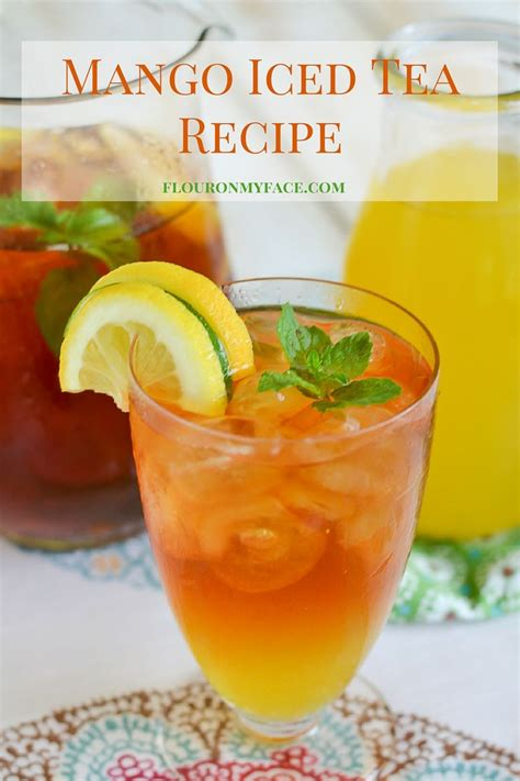 fruit tea recipe mango iced tea recipe flour on my