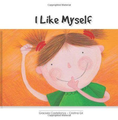 a like me books i like myself books all about me
