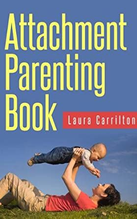 the attachment parenting book amazon com attachment parenting book the attachment
