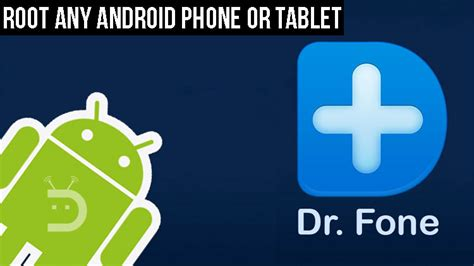 rooting android phone root android phones and tablets easily and safely with dr fone droidviews