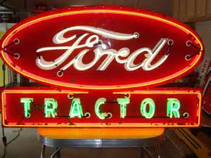 Vintage Ford Signs Vintage Ford Tractor Porcelain Neon Sign Greatest