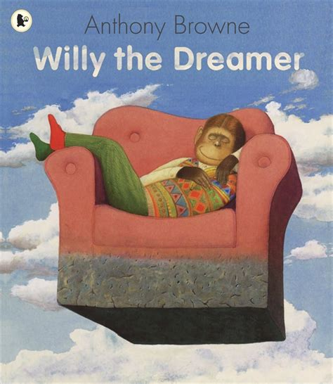 the dreamers books walker books willy the dreamer