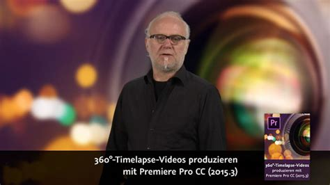 adobe premiere pro zeitraffer 360 176 timelapse videos produzieren digital production
