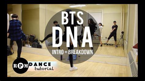 tutorial dance go go bts bts quot dna quot dance tutorial intro breakdown youtube