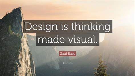 design is thinking made visual saul bass saul bass quotes 12 wallpapers quotefancy