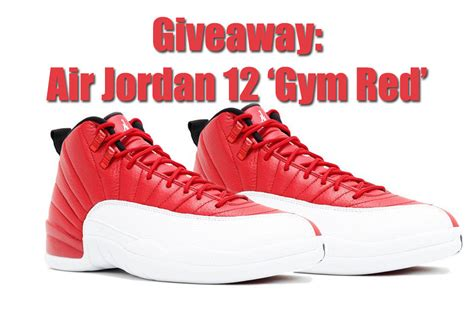 Air Jordan Giveaway - giveaway air jordan 12 gym red