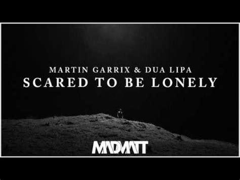 martin garrix dua lipa scared to be lonely uplink martin garrix dua lipa scared to be lonely madmatt