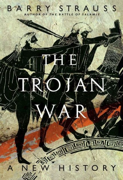 The Trojan War A New History By Barry Strauss Nook Book
