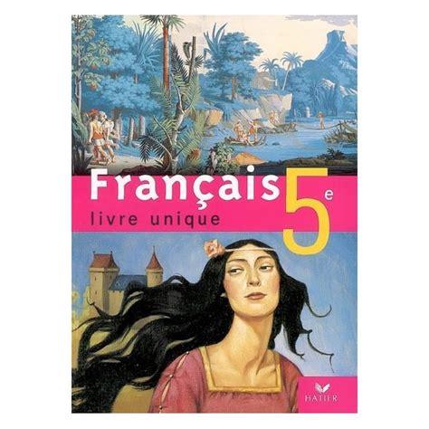 libro franais 5e livre francais livre unique 5e