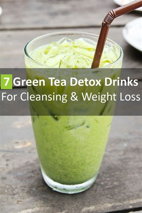 Green Detox Drink For Weight Loss by 7 Green Tea Detox Drinks For Cleansing Weight Loss