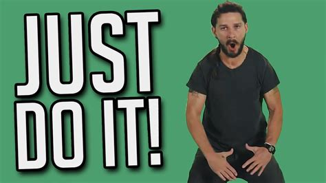 Just Do It Meme - just do it shia labeouf intense motivation youtube
