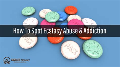 Ecstasy Detox Symptoms by The Signs Of Ecstasy Abuse And Addiction Absolute Advocacy