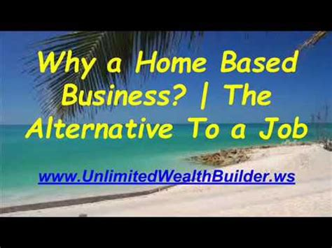 how to start a home based business youtube why a home based business the alternative to a job youtube