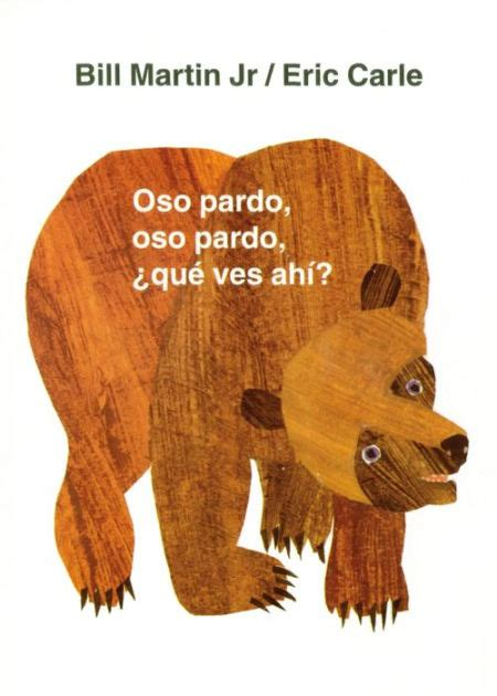 libro oso pardo oso pardo oso pardo oso pardo que ves ahi brown bear brown bear what do you see by bill martin jr
