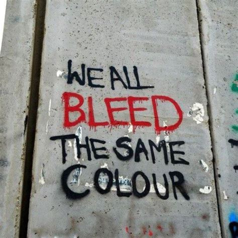 we all bleed the same colour quotes facts