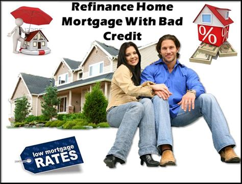 refinance home mortgage with bad credit bad credit home