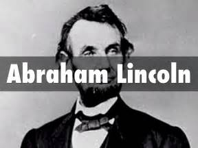 biography of abraham lincoln ppt abraham lincoln by ericadmaye78