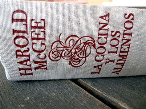 leer libro la cocina y los alimentos enciclopedia de la ciencia y la cultura de la comida gratis descargar la cocina y los alimentos de harold mcgee la biblia de la cocina