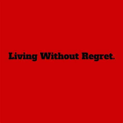 Without Regret living without regret carla birnberg