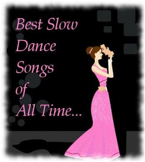 Slow Dance Songs   Remember this, Slow dance songs and Songs