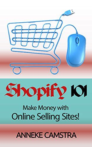 Make Money Selling Online - shopify 101 make money with online selling sites