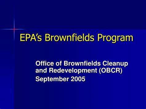epa s ppt epa s brownfields program powerpoint presentation