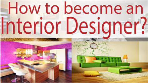 how to become interior designer how to become an interior designer youtube