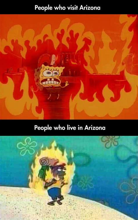 Arizona Heat Meme - living in arizona