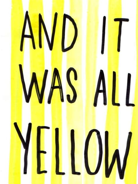 It Was All Yellow and it was all yellow