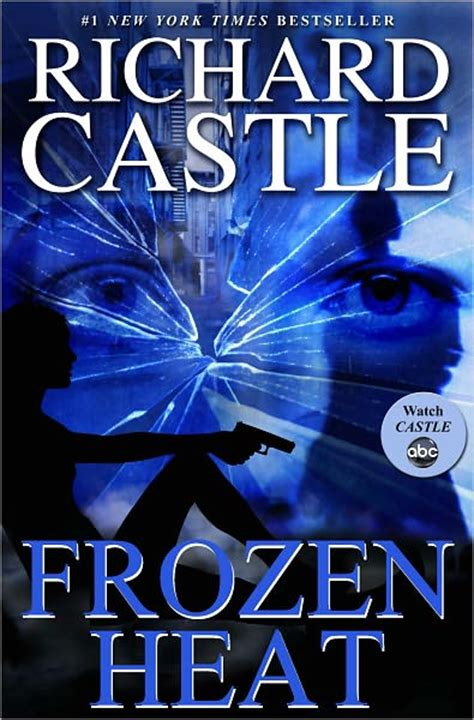 heat castle books frozen heat heat book 4 by richard castle 2012