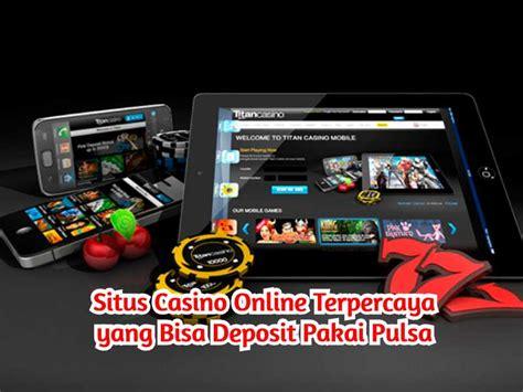 situs casino  terpercaya  bisa deposit pakai pulsa judi  bandar bola situs