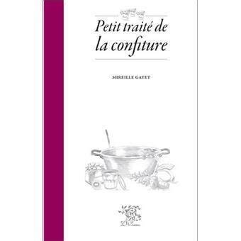 libro petit trait de la petit trait 233 de la confiture broch 233 mireille gayet achat livre achat prix fnac