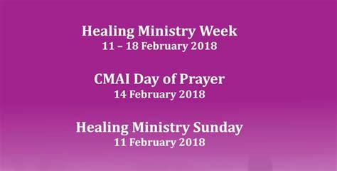 11 feb day week ncci cmai healing ministry week february 11 18 2018