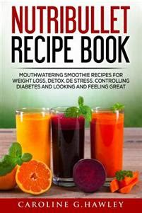 Nutribullet Recipe Book Smoothie Recipes For Weight Loss Detox Anti Aging by Nutribullet Recipe Book Mouthwatering Smoothie Recipes