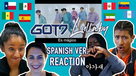 got7 lullaby spanish spanish speakers react to got7 lullaby spanish version