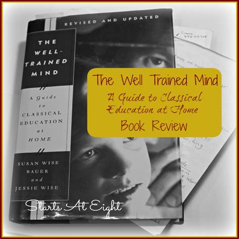 the well trained mind a guide to classical education at home fourth edition the well trained mind book review startsateight